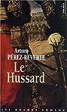 echange, troc Arturo Pérez-Reverte - Le Hussard