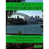 Sydney Opera House & Botanic Gardens - A Self-Guided Walk (Illustrated) ~ Steven Lewis
