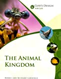 The Animal Kingdom (God's Design for Life) (1893345823) by Lawrence, Debbie