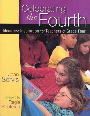 Celebrating the Fourth: Ideas and Inspiration for Teachers of Grade Four