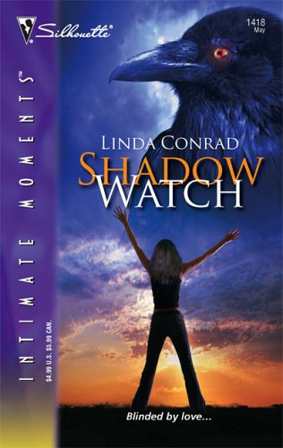 Shadow Watch (Intimate Moments), LINDA CONRAD
