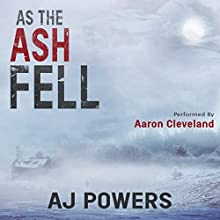As the Ash Fell Audiobook by AJ Powers Narrated by Aaron Cleveland