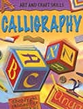 img - for Calligraphy (Art and Craft Skills (Sea-To-Sea)) book / textbook / text book