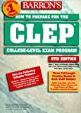 How to Prepare for the CLEP, College-Level Examination Program General Examinations (Barron's CLEP) (0764104764) by Doster, William C.