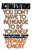 img - for Actualizations: You Don't Have to Rehearse to Be Yourself book / textbook / text book