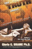 img - for The Truth About Sex, A Sex Primer for the 21st Century Volume I: Sex and the Self book / textbook / text book
