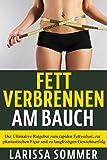 Image de Fett verbrennen am Bauch: Der Ultimative Ratgeber zum rapiden Fettverlust, zur phantastisc