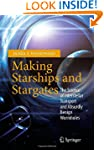 Making Starships and Stargates: The S...