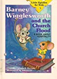 Barney Wigglesworth and the Church Flood: A Book About Hospitality (Little Epistles for Kids) (1555136850) by Elspeth Campbell Murphy