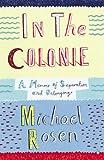In the Colonie: A Memoir of Separation and Belonging (Poetry)