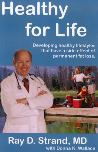 Image for Healthy For Life: DEVELOPING HEALTHY LIFESTYLES THAT HAVE A SIDE EFFECT OF PERMANENT FAT LOSS
