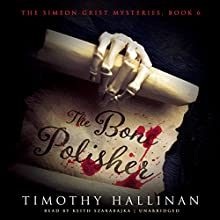 The Bone Polisher: The Simeon Grist Mysteries, Book 6 (       UNABRIDGED) by Timothy Hallinan Narrated by Keith Szarabajka
