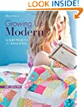 Growing Up Modern: 16 Quilt Projects...