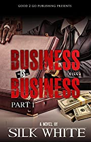 Business is Business PT 1