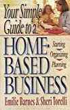 Your Simple Guide to a Home-Based Business (0736900578) by Barnes, Emilie