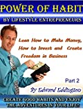 img - for POWER OF HABIT By Lifestyle Entrepreneurs: Learn How To Make Money, How To Invest And Create Freedom In Business. Create Good Habits and Enjoy The Adventures In Your Life book / textbook / text book