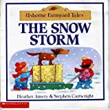 The Snow Storm (Usborne Farmyard Tales) (0439323649) by Heather Amery