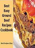 Best Easy Ground Beef Recipes Cookbook