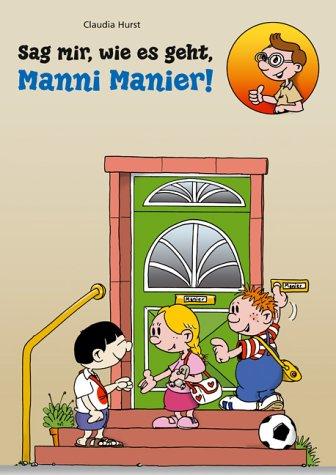 Sag mir, wie es geht, Manni Manier!