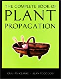 img - for The Complete Book of Plant Propagation (Complete Books) book / textbook / text book