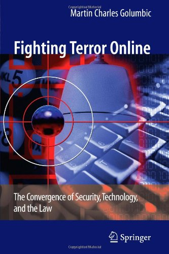 Fighting Terror Online: The Convergence of Security, Technology, and the Law