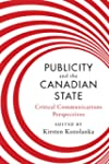Publicity and the Canadian State: Cri...