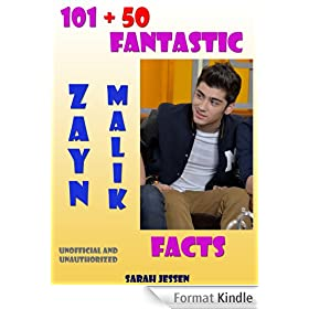 101 + 50 Fantastic Zayn Malik Facts (101 Fantastic One Direction Facts) (English Edition)