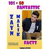 101 + 50 Fantastic Zayn Malik Facts (101 Fantastic One Direction Facts)