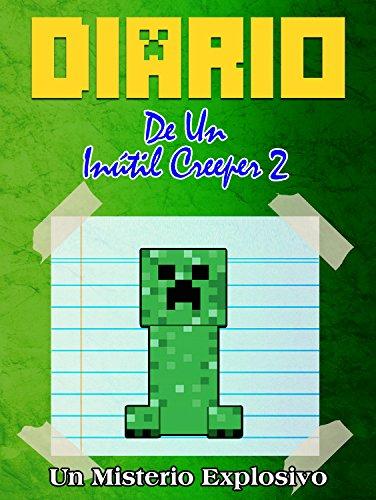 Minecraft en Español: Diario de un Creeper Inútil 2 - Un Misterio Explosivo (Cómics y manga Infantil y juvenil Minecraft en Español)