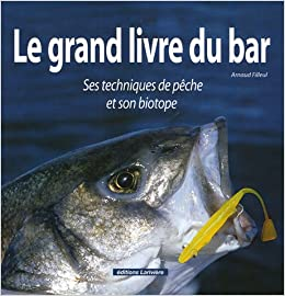 Le grand livre du bar ses techniques de peche et son biotope 9 - Le grand livre du rangement ...