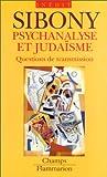 Psychanalyse et judaïsme. : Questions de transmission