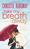 Take My Breath Away (Hqn)