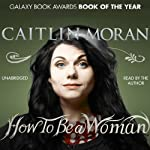 How to Be a Woman | Caitlin Moran