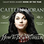 How to Be a Woman (Unabridged)