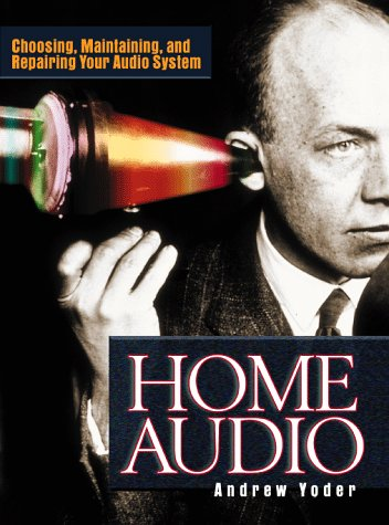 Home Audio: Choosing, Maintaining, and Repairing Your Audio System PDF