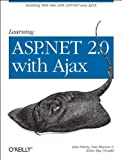 img - for Learning ASP.NET 2.0 with AJAX: A Practical Hands-on Guide by Jesse Liberty (2007-10-07) book / textbook / text book