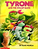 Tyrone and the Swamp Gang (0613367227) by Wilhelm, Hans