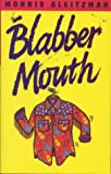 Blabber Mouth