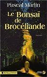 echange, troc Pascal Martin - Le Bonsaï de Brocéliande