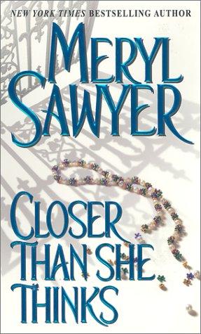Closer Than She Thinks (Zebra Book,), MERYL SAWYER