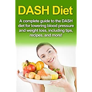 DASH Diet: A Complete Gui Livre en Ligne - Telecharger Ebook