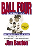 Ball 4: The Final Pitch (1582613109) by Bouton, Jim