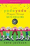 The Yada Yada Prayer Group Gets Rolling: Celebration Edition