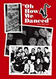img - for Oh How We Danced book / textbook / text book