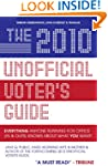 The 2010 Unofficial Voter's Guide: Ev...