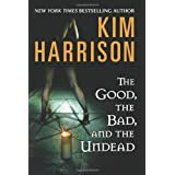 The Good, the Bad, and the Undead (The Hollows, Book 2) ~ Kim Harrison