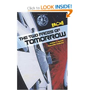 The Two Faces Of Tomorrow by James P. Hogan, Yukinobu Hoshino and Frederik L. Schodt