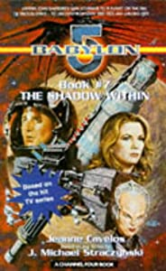 Babylon 5  : The Shadow Within (A Channel Four Book) by Jeanne Cavelos