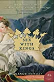 Sex with Kings : 500 Years of Adultery, Power, Rivalry, and Revenge