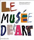 echange, troc Collectif - Le Musée de l'art (Ancien prix éditeur : 45 euros)